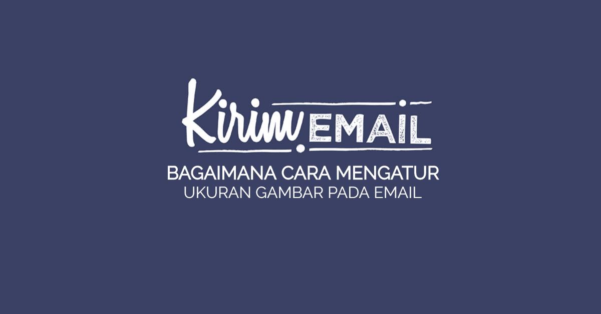 Bagaimana cara mengatur ukuran gambar pada email | Tutorial Email ...