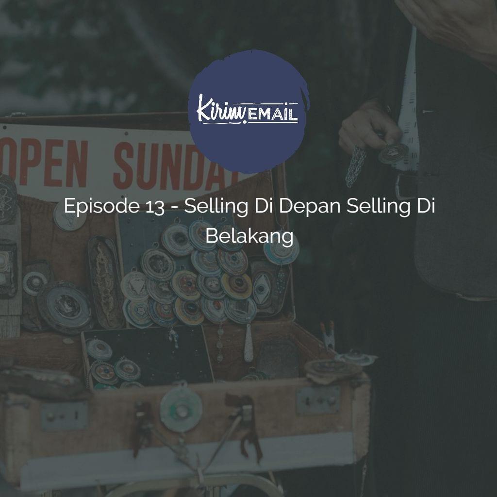 Pada episode 13 ini saya akan mebahas tentang jualan atau selling. Lebih spesifiknya tentang Selling Di Depan Selling Di Belakang (SDSD)