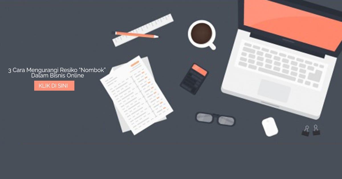 """3 Cara Mengurangi Resiko """"Nombok"""" Dalam Bisnis Online"""