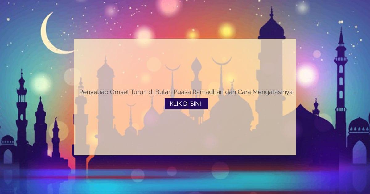 Penyebab Omset Turun di Bulan Puasa Ramadhan dan Cara Mengatasinya