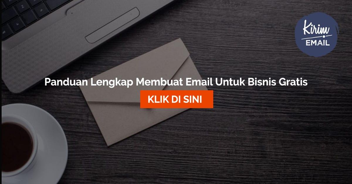 Panduan Lengkap Membuat Email Untuk Bisnis Gratis