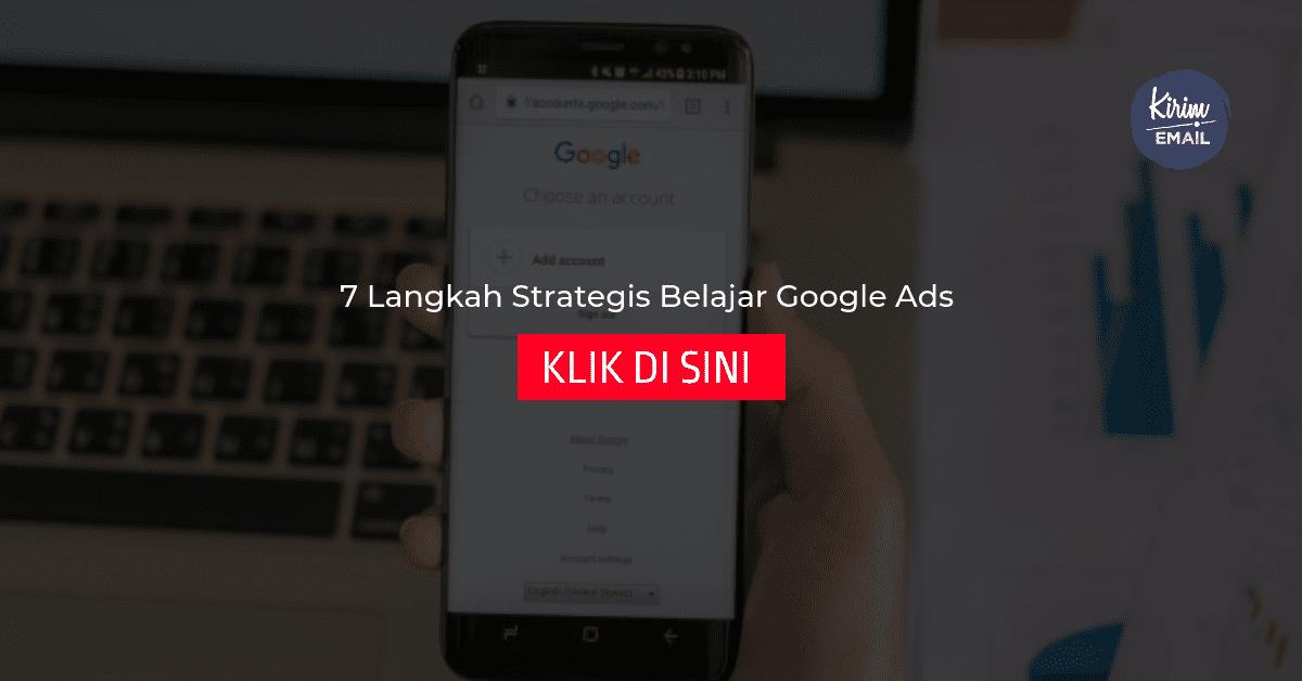7 Langkah Strategis Belajar Google Ads