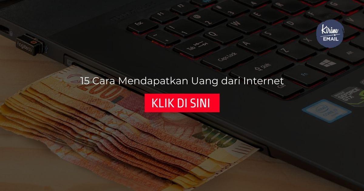 15 Cara Mendapatkan Uang dari Internet